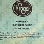 Kroger guarantees your happiness or your money back!